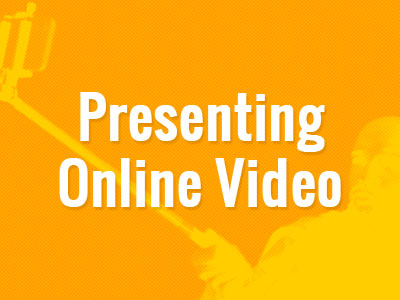 Presenting Online Video