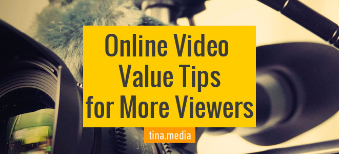 Online Video Value Tips For More Viewers
