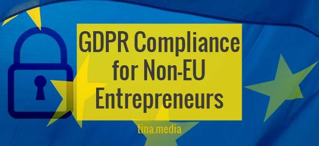 GDPR Compliance: Resources for Non-EU Entrepreneurs