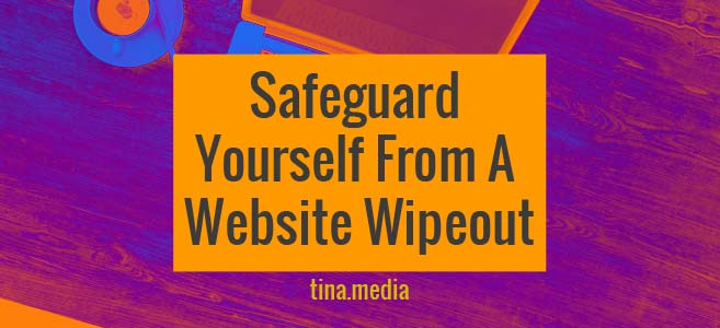 Safeguard Yourself From A Website Wipeout